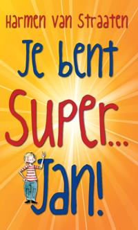 """Harmen van Straaten schreef het Kinderboekenweekgeschenk 2013 - """"Je bent super... Jan!"""""""